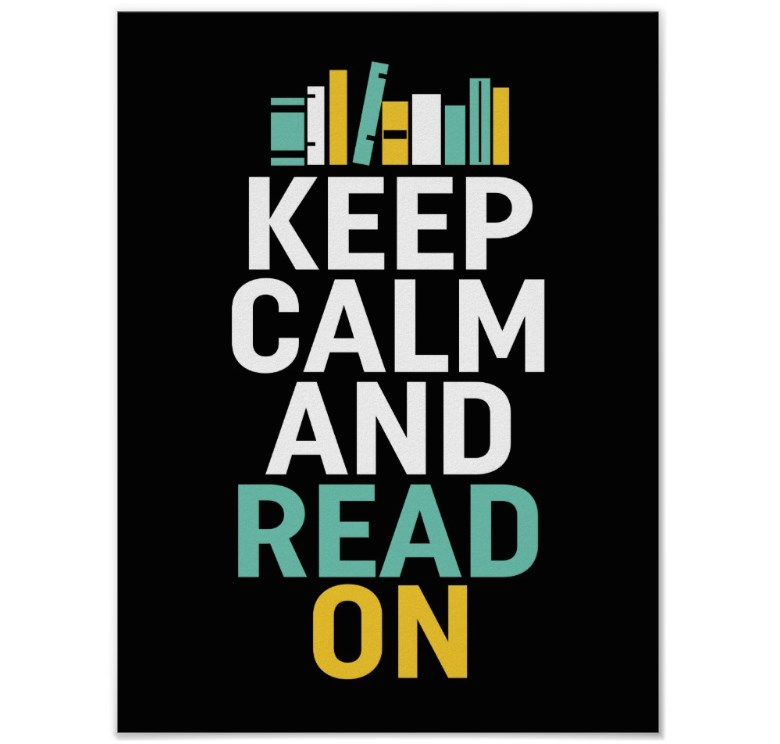 Keep Calm Read On Poster for Bookworm and Nerds