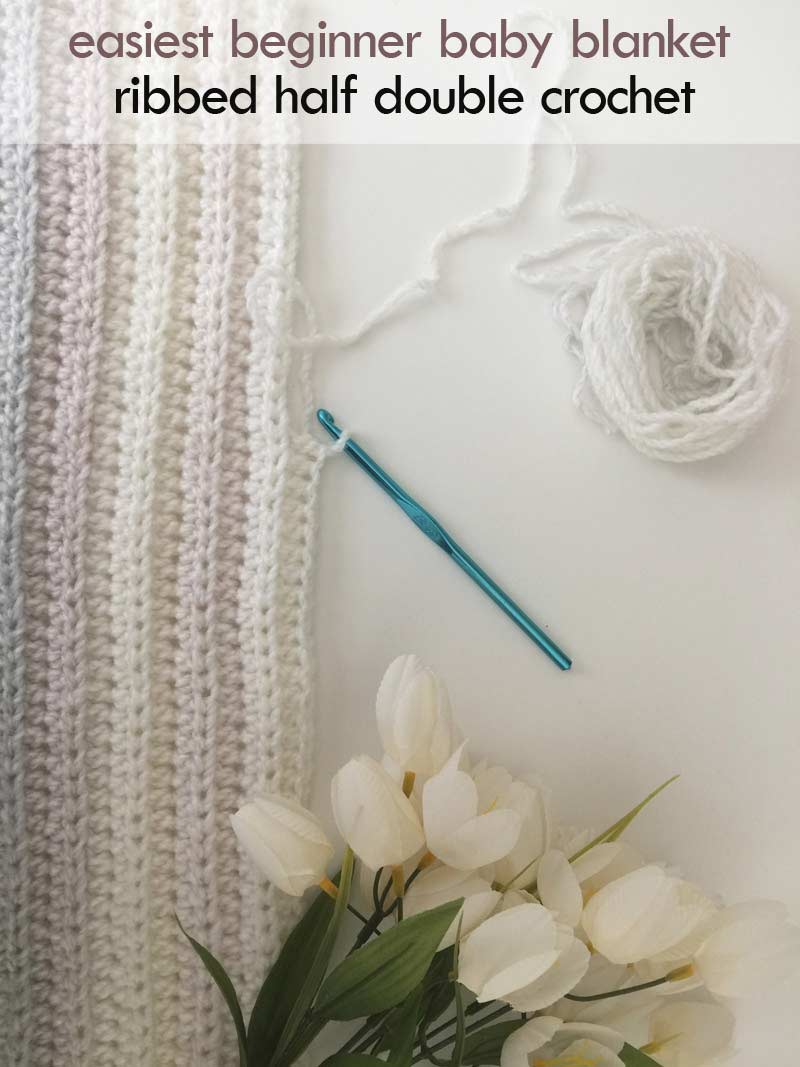 ribbed half double crochet stitch - easiest beginner baby blanket