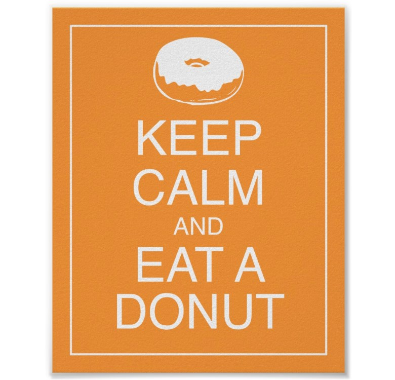 Keep Calm and Eat a Donut Art Poster
