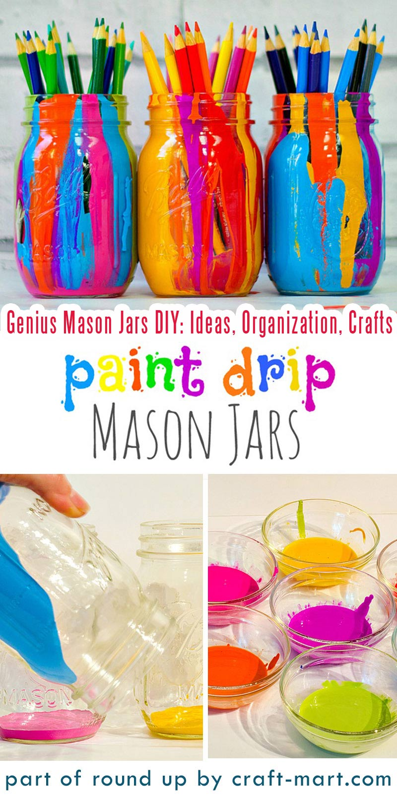 Simply Genius Mason Jars DIY: Ideas, Organization, Crafts collection by craft-mart.com - Colorful Paint Drip Mason Jars #masonjars #masonjarsdiy #diyprojects #masonjarsorganization