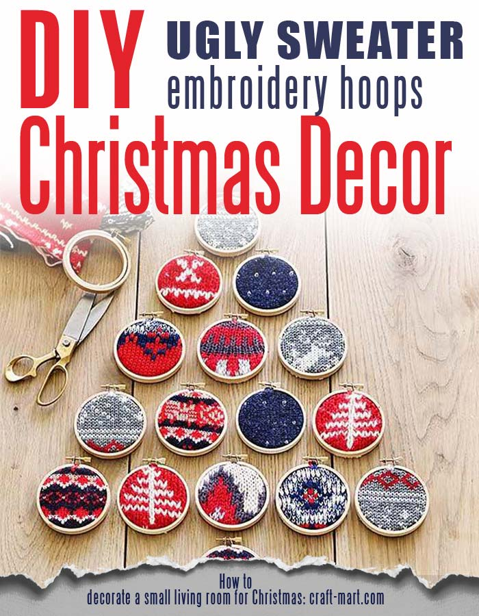 how to decorate a small living room for christmas - Ugly Sweater hack: Embroidery Hoop Ornaments #smallspaces #tinyhouseliving #smallspaceliving #alternativechristmastree #christmastreedecorideas #uglysweaterhack
