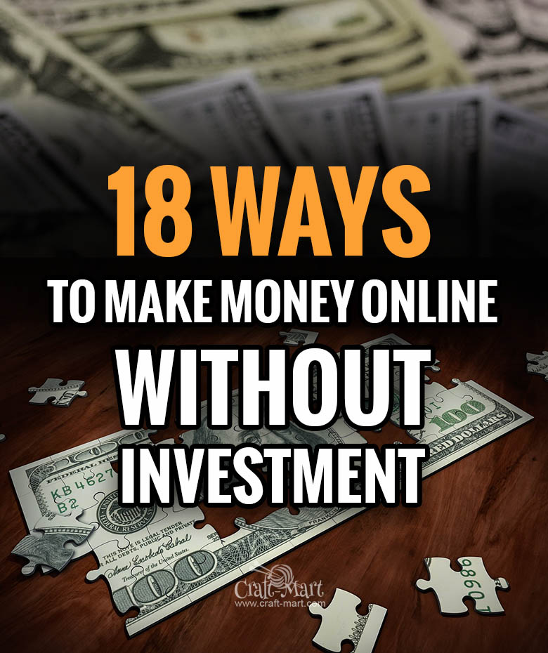 18 Ways How To Earn Money Online without investment
