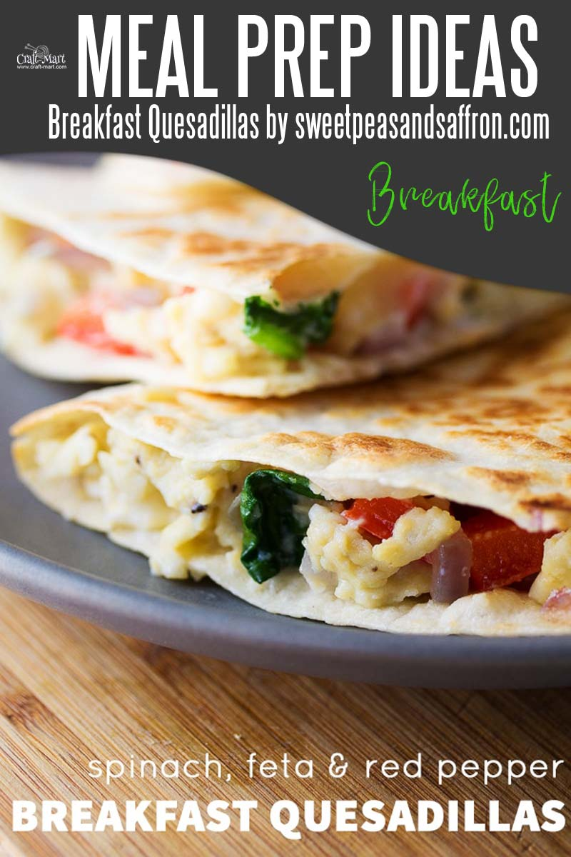 Easy and Healthy Breakfast Meal Prep Ideas that will save you time and money - This healthy and easy breakfast meal prep quesadillas look mouth-watering! They are perfect for adults and schoolkids on a busy weekday morning as they can be made ahead and frozen. Just perfect meal prep recipe if you are striving for a variety in your healthy diet. #easymealprepideas #healthymealprepideas #mealprep #mealpreprecipes