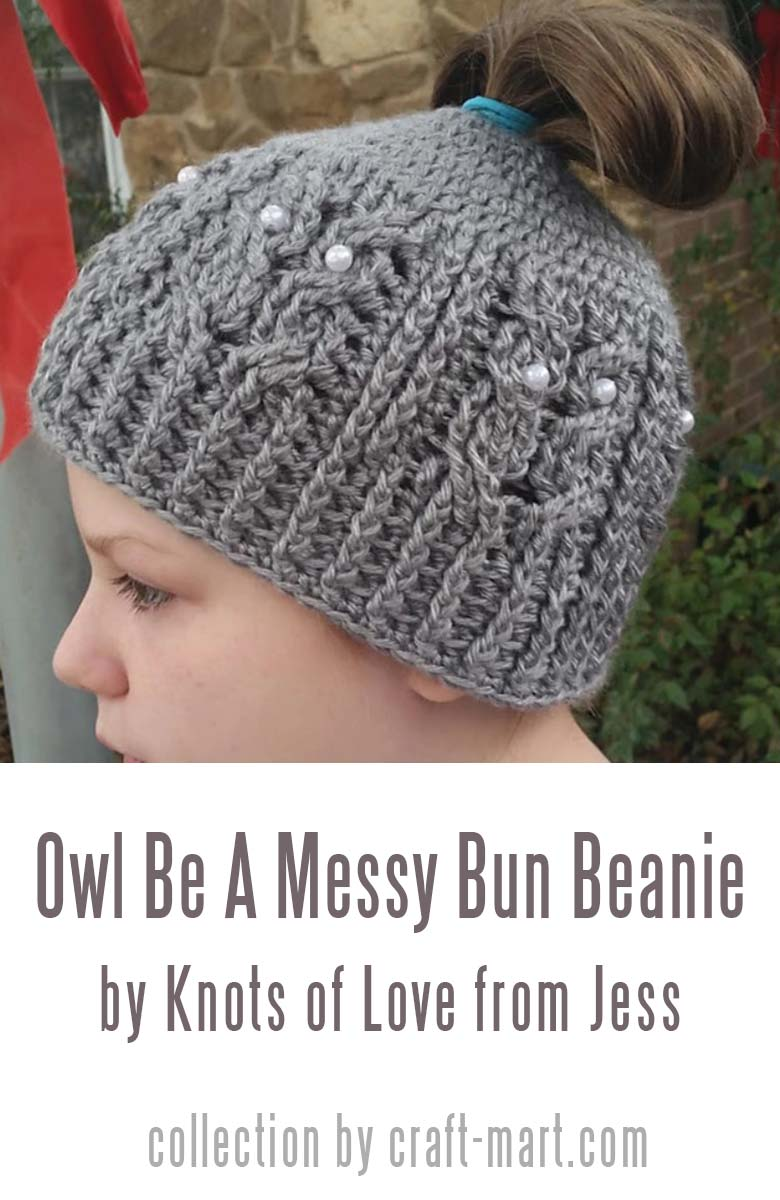 easy crochet hat -  A Messy Bun Beanie by Knots of Love from Jess #messybunhat