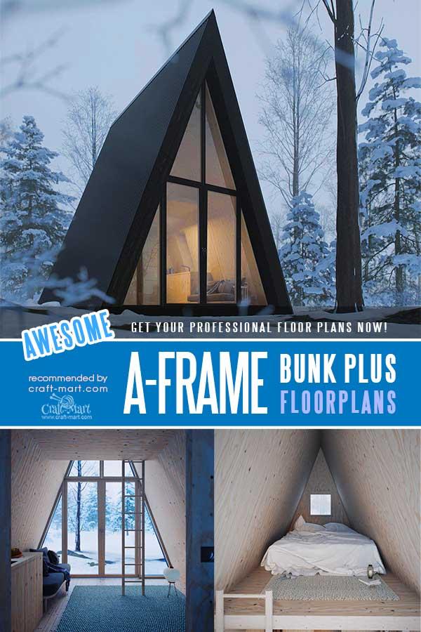 A-Frame Bunk Plus Cabin plans